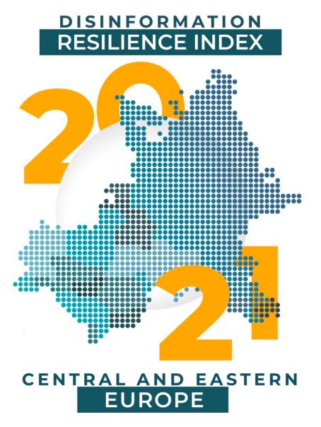 Indexul Rezilienței față de Dezinformare în Europa Centrală și de Est (2021)